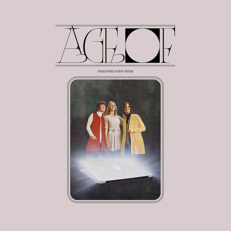 Album artwork of 'Age Of' by Oneohtrix Point Never