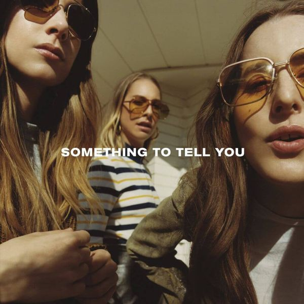 Album artwork of 'Something to Tell You' by Haim