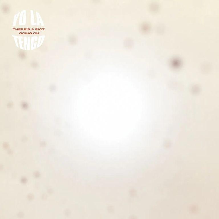 Album artwork of 'There's a Riot Going On' by Yo La Tengo